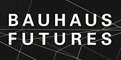 Bauhaus Futures: Book Release