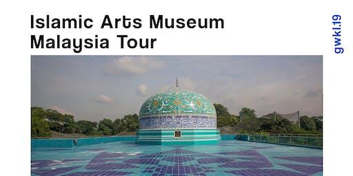 GWKL 2019 Islamic Arts Museum Malaysia Tour.  (Meet  Main Reception 1:15pm)