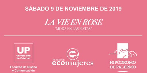 LA VIE EN ROSE - Desfile local y sustentable a beneficio de `ECOMUJERES