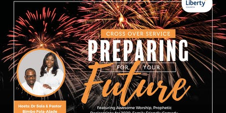 Preparing for Your Future - Crossover Service at The Liberty Church tickets
