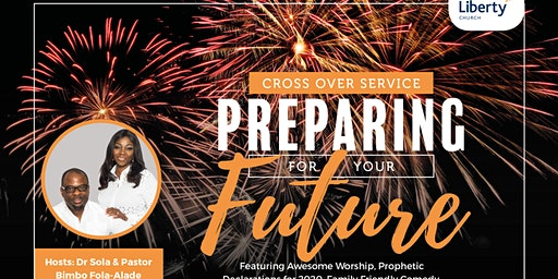 Preparing for Your Future - Crossover Service at The Liberty Church