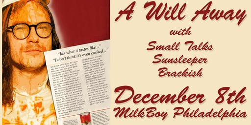 A Will Away w/ Small Talks, Sunsleeper, Brackish