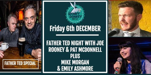 Father Ted Night with Joe Rooney & Pat McDonnell, plus Mike Morgan, & Emily Ashmore
