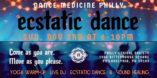 Dance Medicine Philly presents Ecstatic Dance November 3rd