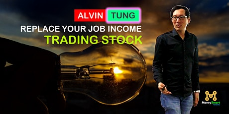 【KL】Replace Your Job Income Trading Stocks from 2 Hours A Week tickets