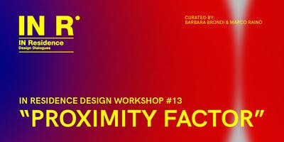 "IN RESIDENCE DESIGN WORKSHOP #13 - ""PROXIMITY FACTOR"" @GAM PALERMO"