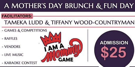 Momma Needs A Break: A Mother's Day Brunch & Fun Day tickets