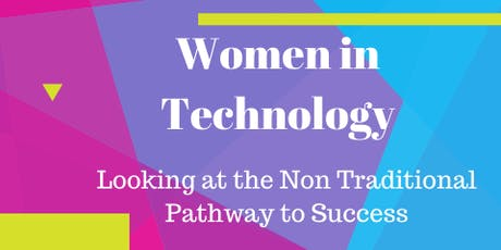 Women in Technology: Looking at the Non Traditional Pathway to success! tickets