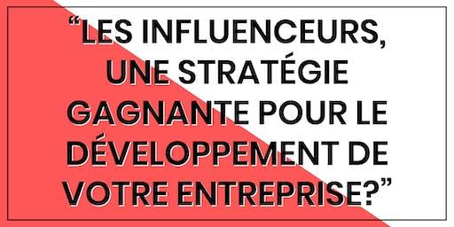 Les influenceurs, une stratégie gagnante pour  votre entreprise