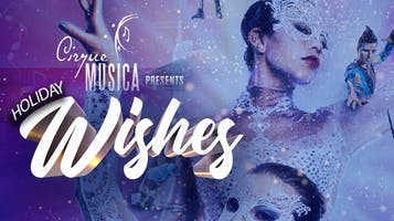 """""""Cirque Musica: Holiday Wishes"""""""