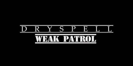 Dryspell with Weak Patrol