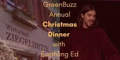 GreenBuzz Annual Christmas Dinner with Earthling Ed