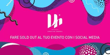 [EVENT DIGITAL MARKETING] Fare SoldOut Al Tuo Evento - Seminario Gratuito biglietti
