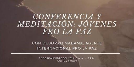 Conferencia y meditación: Jóvenes pro la paz.