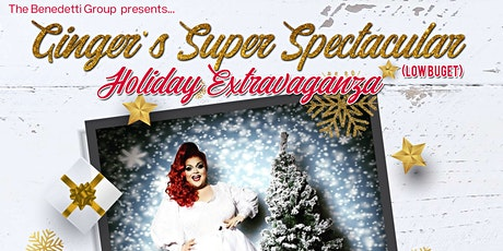 Ginger's Super Spectacular (Low Budget) Holiday Extravaganza tickets