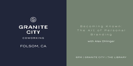 Granite City Education Series: Becoming Known: The Art of Personal Branding