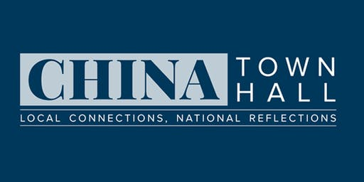 CHINA Town Hall: Local Connections, National Reflections 2019