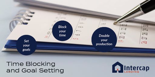 Time Blocking & Goal Setting to Double Your Production