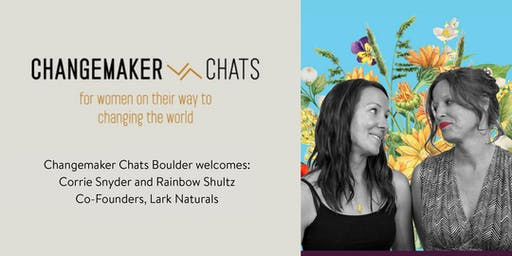 Boulder Changemaker Chat with Corrie and Rainbow of Lark Naturals