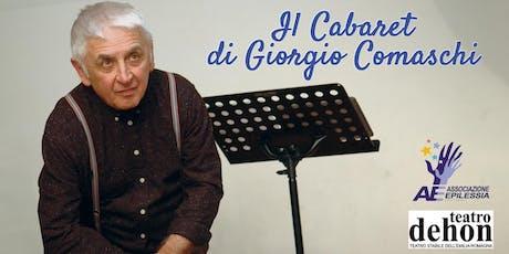 Il Cabaret di Giorgio Comaschi biglietti