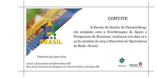 Encontro de Operadores da Rede +Brasil.