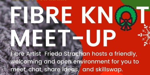 MAKE YOUR MARK - Fibre Knot Meet-Up, Thurs 5 Dec