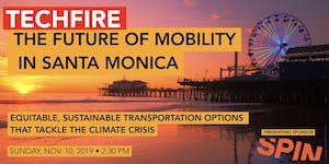 The Future of Mobility in Santa Monica | A TechFire...