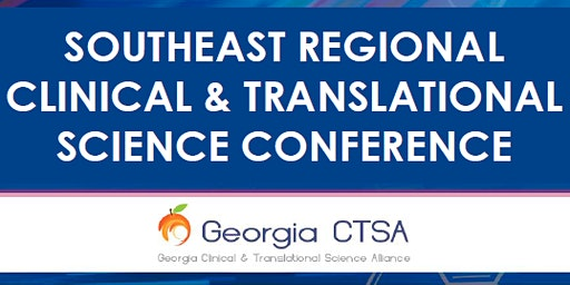 2020 Southeast Regional Clinical and Translational Science  Conference
