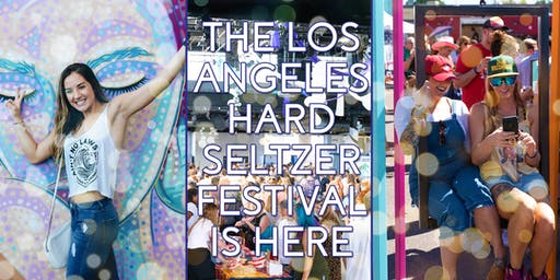 Fizz Fight LA 2019 : A Hard Seltzer Festival