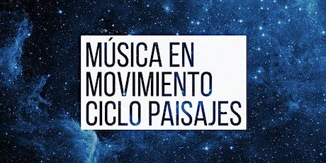 Musica en Movimiento - CICLO PAISAJES - Espacio entradas