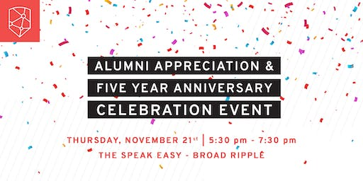 Alumni Appreciation & Five Year Anniversary Celebration!