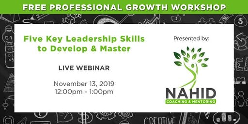 Free Coaching Webinar: Five Key Leadership Skills to Develop and Master