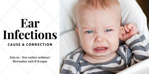 Ear Infections: Cause and Correction