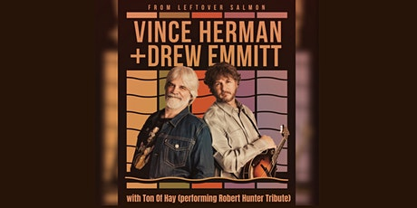 Vince & Drew (of Leftover Salmon) + Ton of Hay (Robert Hunter Tribute) tickets
