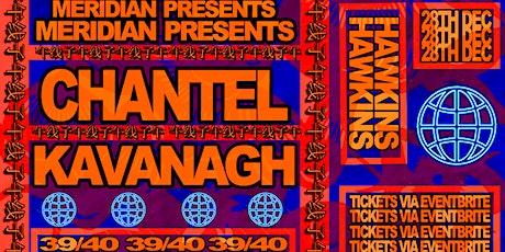 Meridian Presents: Chantel Kavanagh at 39/40 tickets