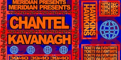 Meridian Presents: Chantel Kavanagh at 39/40