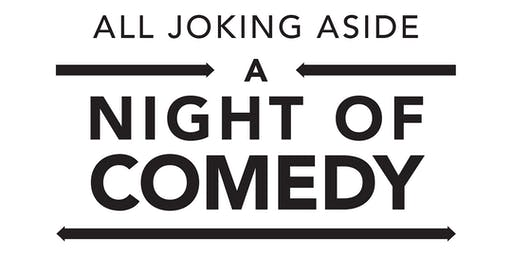 All Joking Aside: A Night of Comedy
