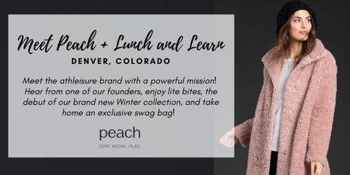 Meet Peach and Lunch + Learn | Denver, CO