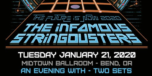 INFAMOUS STRINGDUSTERS THE FUTURE IS NOW 2020 TOUR @ MIDTOWN BALLROOM