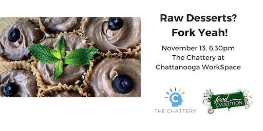 Raw Desserts? Fork Yeah!