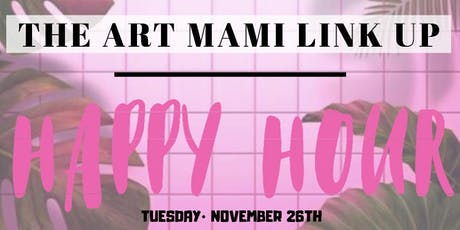 The Art Mami Link Up Happy Hour tickets