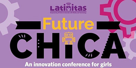 Latinitas Future Chica Conference 2020 tickets
