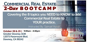 2-Day Boot Camp at Downey AOR - 8 Topics in  Commercial RE + 1 Day Coaching