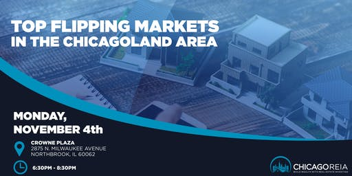 Top Flipping Markets in the Chicagoland Area