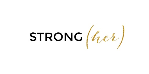 STRONG(her) Women Empowerment Event
