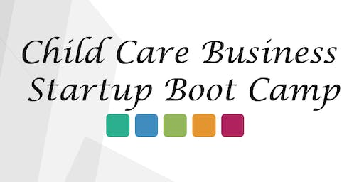 Child Care Business Startup Boot Camp