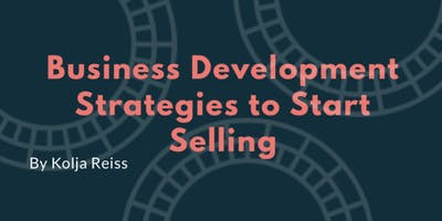 Business Development Strategies to Start Selling