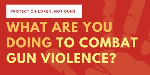 What Are You Doing to  Combat Gun Violence?