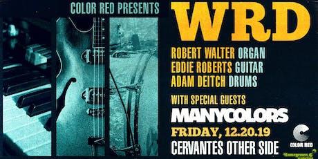 W.R.D. - Robert Walter, Eddie Roberts, Adam Deitch w/ ManyColors tickets