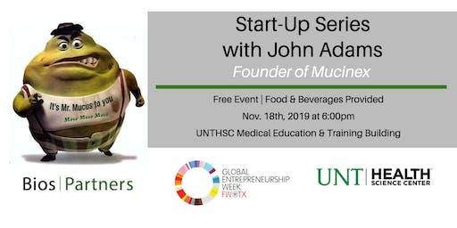Start-Up Series with John Adams of Mucinex